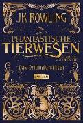 Cover-Bild zu Rowling, J. K.: Phantastische Tierwesen und wo sie zu finden sind: Das Originaldrehbuch