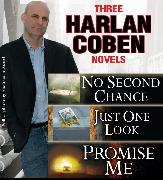 Cover-Bild zu Coben, Harlan: 3 Harlan Coben Novels: Promise Me, No Second Chance, Just One Look (eBook)