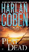 Cover-Bild zu Coben, Harlan: Play Dead (eBook)