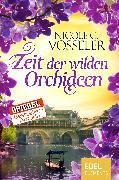 Cover-Bild zu Vosseler, Nicole C.: Zeit der wilden Orchideen (eBook)