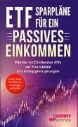 Cover-Bild zu Finance, Cherry (Hrsg.): ETF Sparpläne für ein passives Einkommen