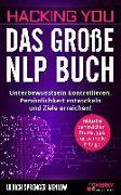 Cover-Bild zu Sprenger-Menlow, Ulrich: Hacking You - Das große NLP Buch