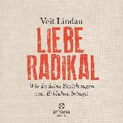 Cover-Bild zu Lindau, Veit: Liebe radikal (Audio Download)