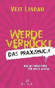 Cover-Bild zu Lindau, Veit: Werde verrückt - Das Praxisbuch (eBook)
