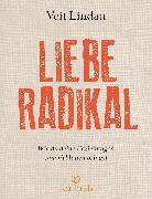 Cover-Bild zu Lindau, Veit: Liebe radikal (eBook)