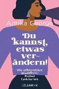 Cover-Bild zu George, Amika: Du kannst etwas verändern!