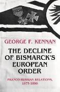 Cover-Bild zu Kennan, George Frost: The Decline of Bismarck's European Order (eBook)