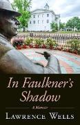 Cover-Bild zu Wells, Lawrence: In Faulkner's Shadow (eBook)