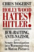 Cover-Bild zu Yogerst, Chris: Hollywood Hates Hitler! (eBook)