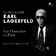 Cover-Bild zu Kaiser, Alfons: Karl Lagerfeld (Audio Download)
