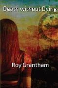 Cover-Bild zu Grantham, Roy Dennis: Death without Dying