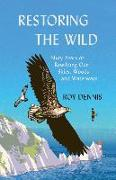 Cover-Bild zu Dennis, Roy: Restoring the Wild