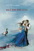 Cover-Bild zu Zimmermann, Peter: Halt mir nur still