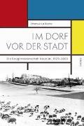 Cover-Bild zu La Roche, Emanuel: Im Dorf vor der Stadt