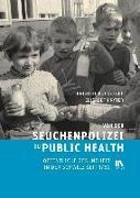 Cover-Bild zu Ruckstuhl, Brigitte: Von der Seuchenpolizei zu Public Health