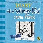 Cover-Bild zu Kinney, Jeff: Diary of a Wimpy Kid: Cabin Fever (Book 6)