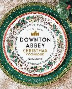 Cover-Bild zu The Official Downton Abbey Christmas Cookbook von Ysewijn, Regula