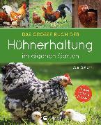 Cover-Bild zu Gutjahr, Axel: Das große Buch der Hühnerhaltung im eigenen Garten (eBook)