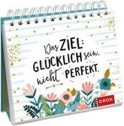 Cover-Bild zu Das Ziel: Glücklich sein. Nicht perfekt von Groh Redaktionsteam (Hrsg.)