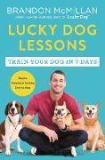 Cover-Bild zu McMillan, Brandon: Lucky Dog Lessons