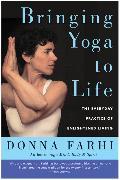 Cover-Bild zu Farhi, Donna: Bringing Yoga to Life