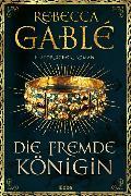 Cover-Bild zu Gablé, Rebecca: Die fremde Königin