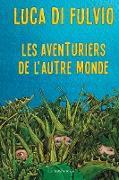 Cover-Bild zu di Fulvio, Luca: Les aventuriers de l'autre monde (eBook)