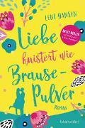 Cover-Bild zu Hansen, Lene: Liebe knistert wie Brausepulver
