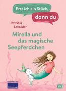 Cover-Bild zu Schröder, Patricia: Erst ich ein Stück, dann du - Mirella und das magische Seepferdchen