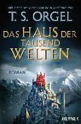 Cover-Bild zu Das Haus der tausend Welten von Orgel, T. S.