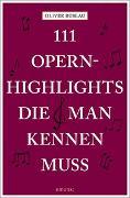 Cover-Bild zu 111 Opernhighlights, die man kennen muss