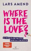 Cover-Bild zu Where is the Love? von Amend, Lars