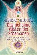 Cover-Bild zu Villoldo, Alberto: Das geheime Wissen der Schamanen