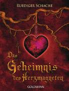 Cover-Bild zu Schache, Ruediger: Das Geheimnis des Herzmagneten