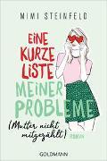 Cover-Bild zu Steinfeld, Mimi: Eine kurze Liste meiner Probleme (Mutter nicht mitgezählt)