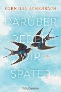 Cover-Bild zu Achenbach, Cornelia: Darüber reden wir später