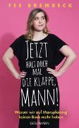 Cover-Bild zu Brembeck, Fee: Jetzt halt doch mal die Klappe, Mann!