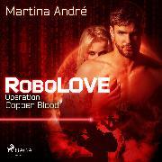 Cover-Bild zu Robolove #2 - Operation: Copper Blood (Audio Download) von André, Martina