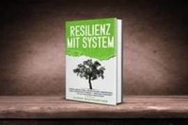 Cover-Bild zu Baumgartner, Ulrike: Resilienz mit System: Der Weg zur inneren Stärke