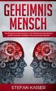 Cover-Bild zu Kaiser, Stefan: Geheimnis Mensch