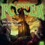 Cover-Bild zu Döring, Oliver: Foster, Folge 16: Der letzte Tag der Menschheit (Audio Download)