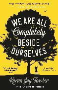 Cover-Bild zu Fowler, Karen Joy: We are All Completely Beside Ourselves