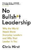 Cover-Bild zu Hirst, Chris: No Bullsh*t Leadership