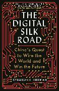 Cover-Bild zu Hillman, Jonathan E.: The Digital Silk Road