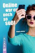 Cover-Bild zu K.L.A.R. Taschenbuch: Online war er noch so süß! (eBook) von Weber, Annette