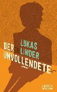 Cover-Bild zu Linder, Lukas: Der Unvollendete (eBook)