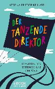 Cover-Bild zu Hasel, Verena Friederike: Der tanzende Direktor (eBook)