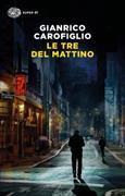 Cover-Bild zu Le tre del mattino von Carofiglio, Gianrico