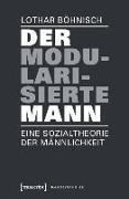 Cover-Bild zu Böhnisch, Lothar: Der modularisierte Mann (eBook)