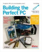 Cover-Bild zu Thompson, Robert Bruce: Building the Perfect PC (eBook)